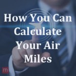 How You Can Calculate Your Air Miles