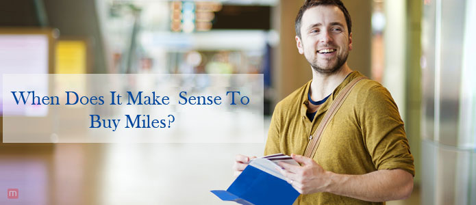 When-Does-It-Makes Sense To Buy Miles