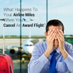 What Happens To Your Airline Miles When You Cancel An Award Flight?